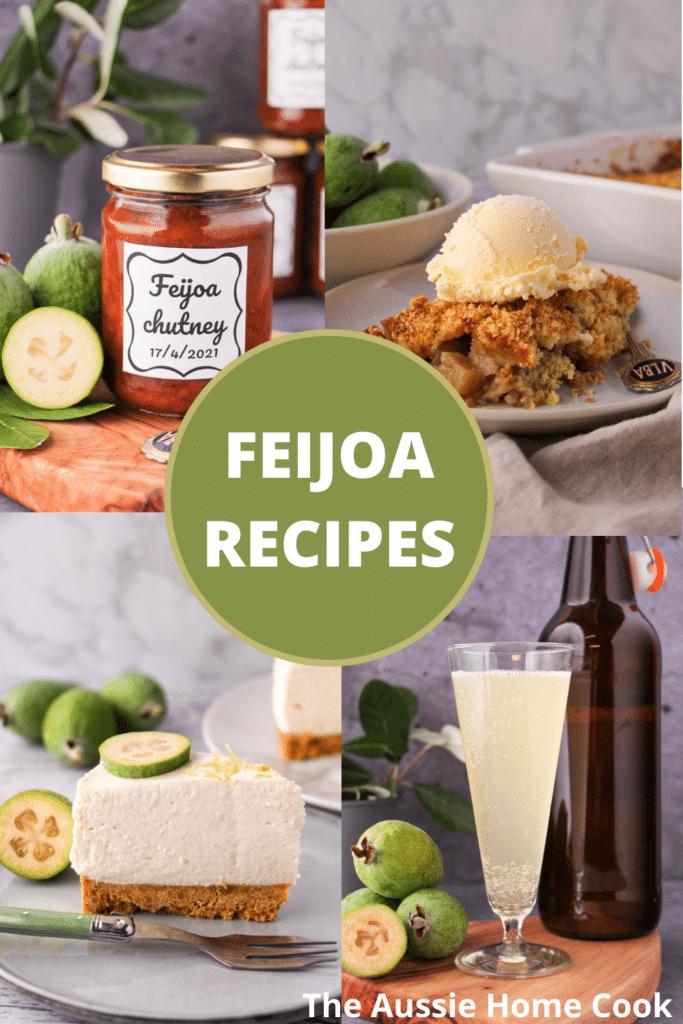 Feijoa chutney, feijoa crumble, feijoa cheesecake and feijoa fizz photos, with text overlay, feijoa recipes and The Aussie Home Cook.